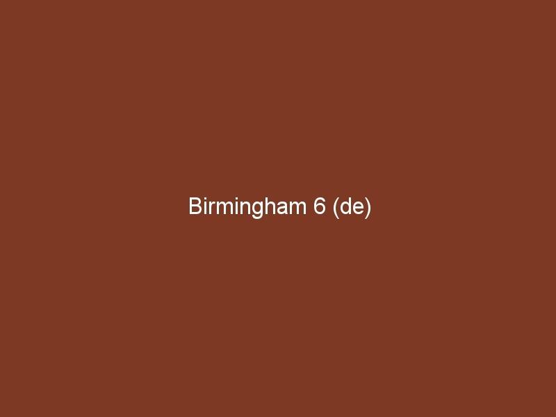 Birmingham 6 (de)