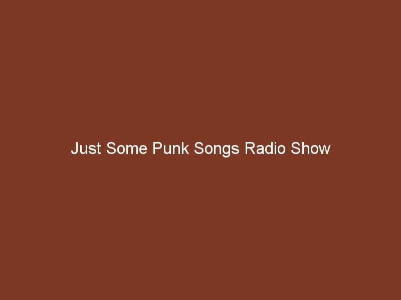 Just Some Punk Songs – NEW Show from 26.04.2020