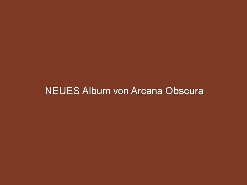 NEUES Album von Arcana Obscura